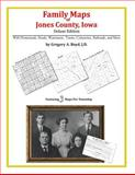 Family Maps of Jones County, Iowa, Deluxe Edition : With Homesteads, Roads, Waterways, Towns, Cemeteries, Railroads, and More, Boyd, Gregory A., 1420315269