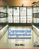 Commercial Refrigeration : For Air Conditioning Technicians, Wirz, Dick, 1428335269