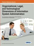 Organizational, Legal, and Technological Dimensions of Information System Administration, Irene Maria Portela, 1466645261