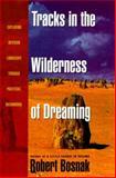 Tracks in the Wilderness of Dreaming, Robert Bosnak, 0385315260