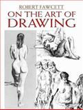 On the Art of Drawing, Robert Fawcett, 0486465268