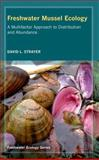 Freshwater Mussel Ecology : A Multifactor Approach to Distribution and Abundance, Strayer, David Lowell, 0520255267