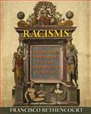 Racisms : From the Crusades to the Twentieth Century, Bethencourt, Francisco, 0691155267