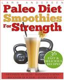 Paleo Diet Smoothies for Strength, Lars Andersen, 1484145267
