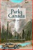 A Century of Parks Canada, 1911-2011, , 1552385264