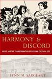 Harmony and Discord : Music and the Transformation of Russian Cultural Life, Sargeant, Lynn M., 0199735263