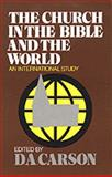 The Church in the Bible and the World : An International Study, , 0801025265