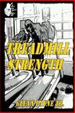 Faster Stronger Wiser: Treadmill Strength, Glenn Payne, 1494895269