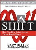 Shift : How Top Real Estate Agents Tackle Tough Times, Keller, Gary and Jenks, Dave, 0071605266