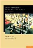 The Dynamics of Social Welfare Policy, Blau, Joel and Abramovitz, Mimi, 0195385268