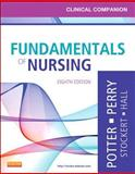 Clinical Companion for Fundamentals of Nursing : Just the Facts, Potter, Patricia A. and Perry, Anne Griffin, 0323085261