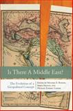 Is There a Middle East? : The Evolution of a Geopolitical Concept, , 0804775265