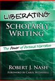 Liberating Scholarly Writing 9780807745267
