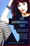 The Supermodel Diet, De Vaney, Rebecca, 0974825263