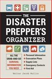 The Disaster Prepper's Organizer, Walter Jacob Mullin, 1440565260