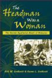 The Headman Was a Woman : The Gender Egalitarian Batek of Malaysia, Endicott, Kirk M. and Endicott, Karen L., 1577665260