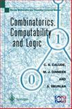 Combinatorics, Computability and Logic : Proceedings of the Third International Conference on Combinatorics, Computability and Logic, (DMTCS'01), Calude, Cristian, 1852335262