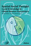 Spatial Social Thought : Local Knowledge in Global Science Encounters, Kuhn, Michael, 383820526X