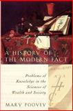 A History of the Modern Fact : Problems of Knowledge in the Sciences of Wealth and Society, Poovey, Mary, 0226675262