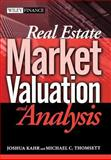 Real Estate Market Valuation and Analysis, Joshua Kahr and Michael C. Thomsett, 0471655260