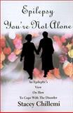 Epilepsy You're Not Alone, Stacey Chillemi, 0595195261
