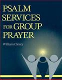 Psalm Services for Group Prayer, William Cleary, 0896225267
