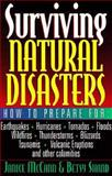 Surviving Natural Disasters : How to Prepare for Earthquakes, Hurricanes, Tornados, Floods, Wildfires, Thunderstorms, Blizzards, Tsunamis, Volcanic Eruptions, and Other Calamities, McCann, Janice and Shand, Betsy, 0931625262
