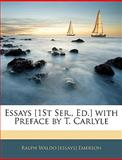 Essays [1st Ser , Ed ] with Preface by T Carlyle, Ralph Waldo Emerson, 1144165261