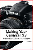 Making Your Camera Pay, Frederick Davis, 1489545263