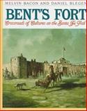 Bent's Fort, Dan Blegen and Melvin Bacon, 1562945262