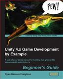Unity 4. X Game Development by Example, Ryan Creighton, 1849695261