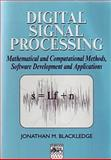 Digital Signal Processing : Mathematical and Computational Methods, Software Development and Applications, Blackledge, J. M., 1904275265