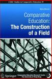 Comparative Education : The Construction of a Field, Manzon, Maria, 988178526X