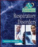 20 Common Problems in Respiratory Disorders, Hueston, William J., 0071375260