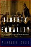 For Liberty and Equality : The Life and Times of the Declaration of Independence, Tsesis, Alexander, 019932526X