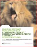Leading a Software Development Team : A Developer's Guide to Successfully Leading People and Projects, Whitehead, Richard, 0201675269