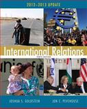 International Relations : 2012-2013, Goldstein, Joshua S. and Pevehouse, Jon C., 0205875262