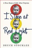 I Sleep at Red Lights, Bruce Stockler, 0312315260