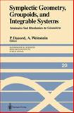 Symplectic Geometry, Groupoids and Integrable Systems, Dazord, P. and Weinstein, Alan, 0387975268