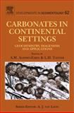 Carbonates in Continental Settings : Geochemistry, Diagenesis and Applications, , 0444535268