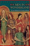 Men in Wonderland : The Lost Girlhood of the Victorian Gentleman, Robson, Catherine, 0691115265