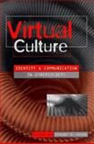 Virtual Culture : Identity and Communication in Cybersociety, , 0761955267