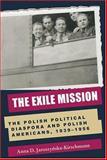 The Exile Mission, Anna D. Jaroszynska-Kirchmann, 0821415263