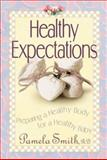 Healthy Expectations, Pamela M. Smith, 0884195260