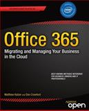 Office 365: Migrating and Managing Your Business in the Cloud, Matthew Katzer and Don Crawford, 1430265264
