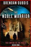 The Noble Warrior, Brendan DuBois, 149219526X