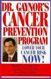 Dr. Gaynor's Cancer Prevention Program, Mitchell L. Gaynor and Jerry Hickey, 1575665263
