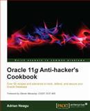 Oracle 11g Anti-Hacker's Cookbook, Adrian Neagu, 1849685266