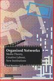 Organized Networks: Media Theory, Collective Labour, New Institutions, Ned Rossiter, 9056625268