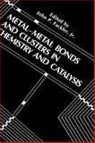 Metal-Metal Bonds and Clusters in Chemistry and Catalysis, , 0306435276